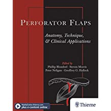 Perforator Flaps: Anatomy, Technique, & Clinical Applications (English Edition)