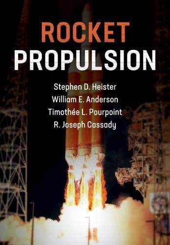 Rocket Propulsion (Cambridge Aerospace Series, Band 47)
