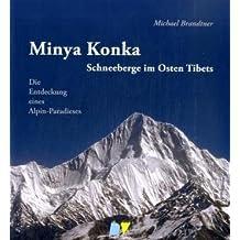 Minya Konka Schneeberge im Osten Tibets. Die Entdeckung eines Alpin-Paradieses