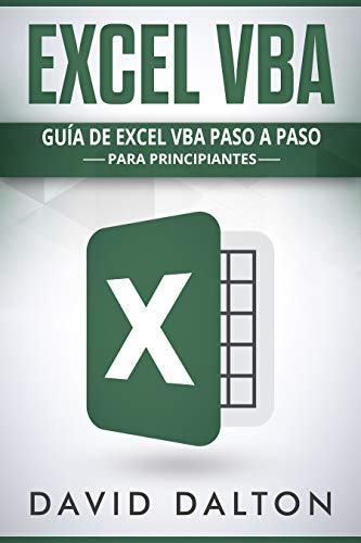 EXCEL VBA: Guía de Excel VBA paso a paso para principiantes (Excel in Spanish/ Excel en Español)