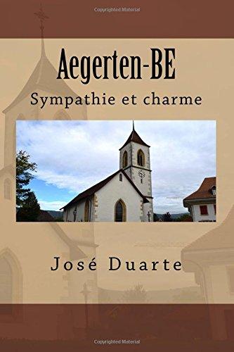 Descargar Libro Aegerten-BE: Sympathie et charme de M José Duarte