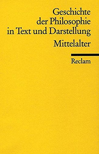 Geschichte der Philosophie in Text und Darstellung, Band 2: Mittelalter