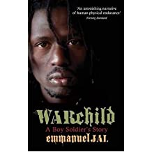 [(War Child: A Boy Soldier's Story)] [ By (author) Emmanuel Jal ] [March, 2010]