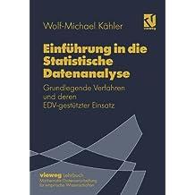 Einführung in die Statistische Datenanalyse: Grundlegende Verfahren und deren EDV-gestützter Einsatz