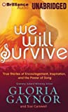 [(We Will Survive: True Stories of Encouragement, Inspiration, and the Power of Song)] [Author: Gloria Gaynor] published