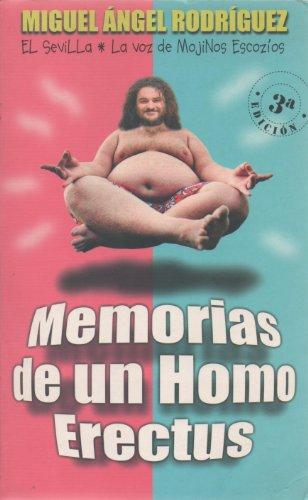 Memorias De Un Homo Erectus por Miguel Angel Rodriguez