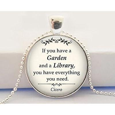 Cicero Cita colgante, Si usted tiene una cita de jardinería de jardín y una biblioteca, colgante, collar Cita de libro, bibliotecario regalo