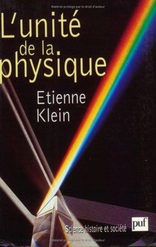 L'unité de la physique par Etienne Klein