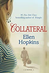 Collateral: A Novel by Hopkins, Ellen 1st (first) Edition (11/6/2012)