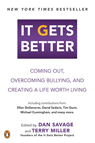 It Gets Better: Coming Out, Overcoming Bullying, and Creating a Life Worth Living (English Edition)