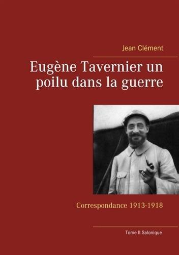 Eugène Tavernier un poilu dans la guerre par Jean Clément