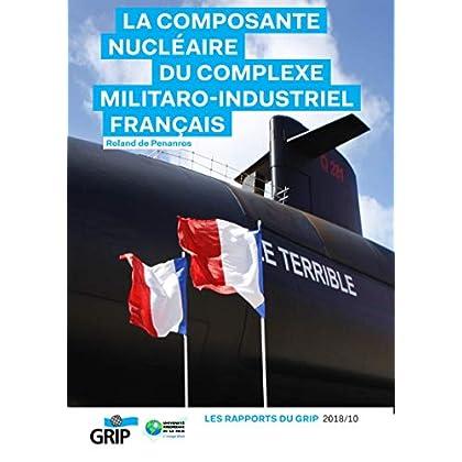 La composante nucléaire du complexe militaro-industriel français (Rapports du Grip)