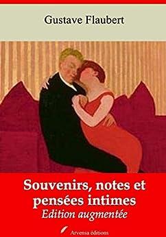 Souvenirs, Notes Et Pensées Intimes   Edition Intégrale Et Augmentée: Nouvelle Édition 2019 Sans Drm por Gustave Flaubert epub