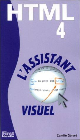 HTML 4 : L'assistant visuel par Camille Gérard