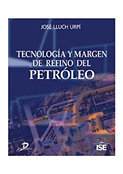 Tecnología y margen de refino del petróleo: 1 de [Urpí, José Lluch]