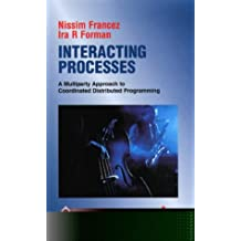 INTERACTING PROCESSES. A Multiparty Approach to Coordinated Distributed Programming