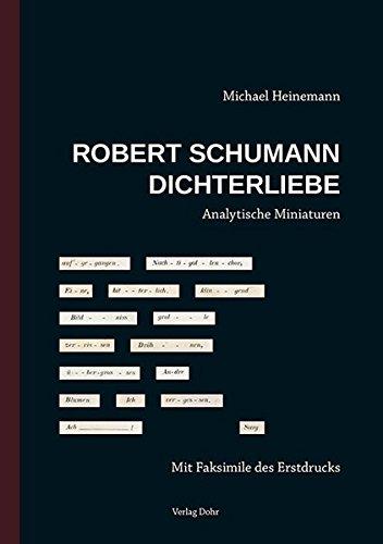 Robert Schumann: Dichterliebe: Analytische Miniaturen