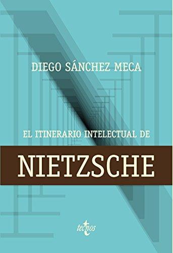 El itinerario intelectual de Nietzsche (Filosofía - Filosofía Y Ensayo) por Diego Sánchez Meca
