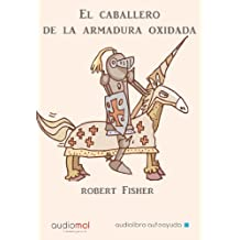 El Caballero de La Armadura Oxidada (Jorge Lis Coaching) (Spanish Edition) by Robert Fisher (2004-12-02)