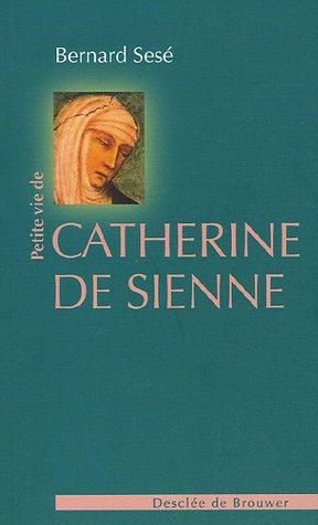 Petite vie de Catherine de Sienne par Bernard Sesé