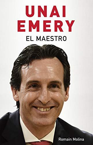 Unai Emery. El maestro (Córner) por Romain Molina