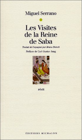 Les Visites de la Reine de Saba par Miguel Serrano
