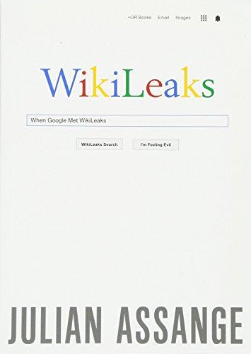 When Google Met Wikileaks por Julian Assange