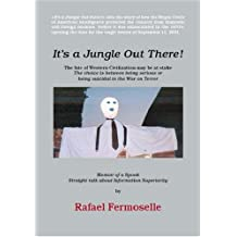 It's a Jungle Out There!: Memoir of a Spook