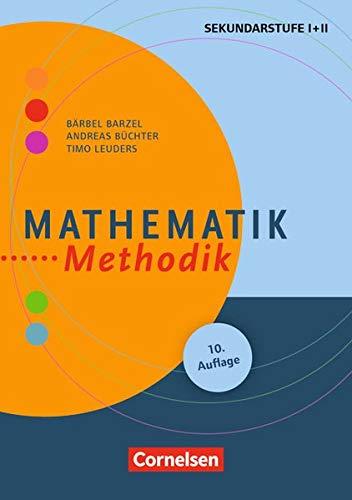 Fachmethodik: Mathematik-Methodik (10. Auflage): Handbuch für die Sekundarstufe I und II. Buch