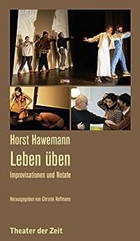 Horst Hawemann - Leben üben: Improvisationen und Notate (Recherchen 108)