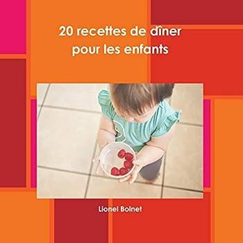 20 recettes de d?ner pour les enfants