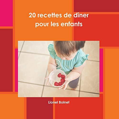 20 recettes de d?ner pour les enfants par  Lionel Bolnet