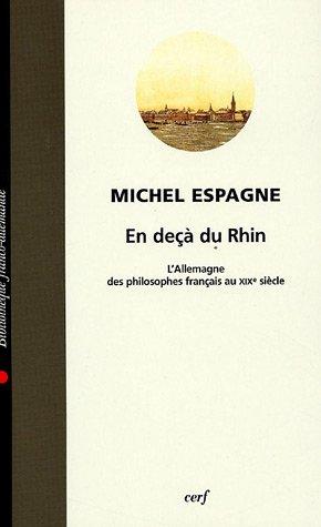 En deçà du Rhin : L'Allemagne des philosophes français au XIXe siècle