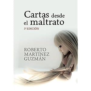 Cartas desde el maltrato: Diario real de una mujer maltratada