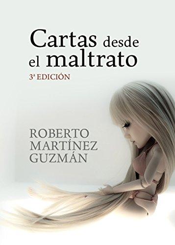 Cartas desde el maltrato: Diario textual de una mujer maltratada por Roberto Martínez Guzmán