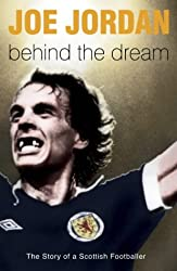 Behind the Dream: The Story of a Scottish Footballer