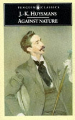 Against Nature: A New Translation of 'a Rebours' (Penguin Classics) por Joris-Karl Huysmans