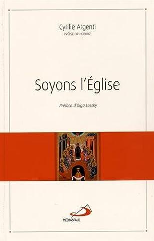 Olga Lossky - Soyons l'Eglise
