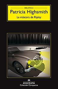 La máscara de Ripley par  Patricia Highsmith
