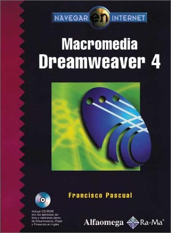 Dreamweaver 4: Navegar En Internet Macromedia por Francisco Pascual Gonzalez