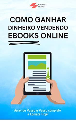 Como Ganhar Dinheiro Vendendo Ebooks Online (Portuguese Edition ...