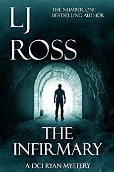 The Infirmary: A Dci Ryan Mystery (the Dci Ryan Mysteries Book 11) por Lj Ross