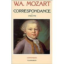 Correspondance de W. A. Mozart, tome 1 : 1756-1776