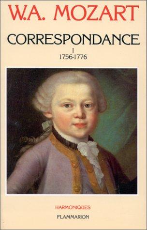 Correspondance de W. A. Mozart, tome 1 :...