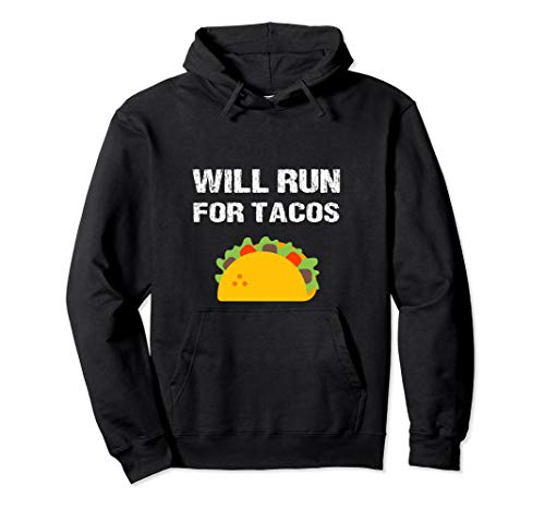 Will Run For Tacos Funny Running Quote Runner Humor Gift Pullover Hoodie
