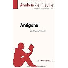 Antigone de Jean Anouilh (Analyse de l'oeuvre): Comprendre la littérature avec lePetitLittéraire.fr