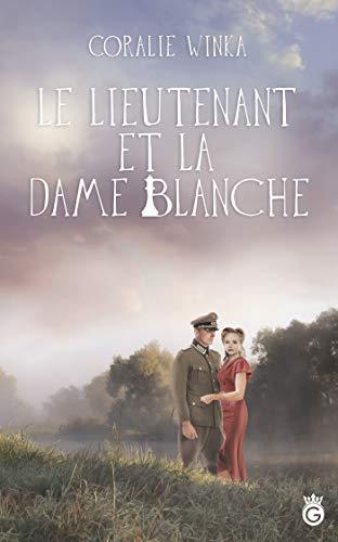 Le Lieutenant et la Dame Blanche (HISTORIA) par Coralie Winka