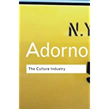 The Culture Industry (Routledge Classics (Paperback))