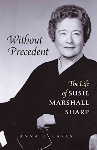 [(Without Precedent : The Life of Susie Marshall Sharp)] [By (author) Anna R. Hayes] published on (September, 2008)