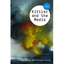 Kittler and the Media[ KITTLER AND THE MEDIA ] by Winthrop-Young, Geoffrey (Author ) on Feb-02-2011 Paperback